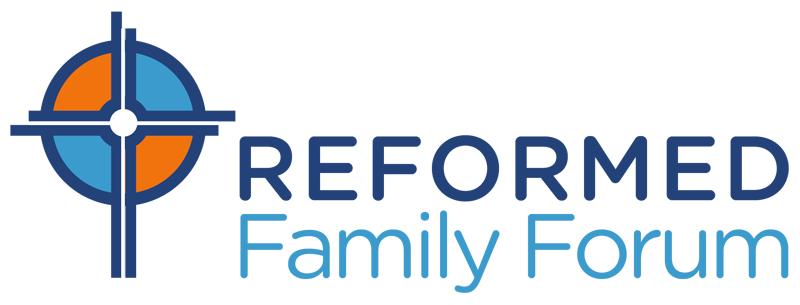 Reformed Family Forum